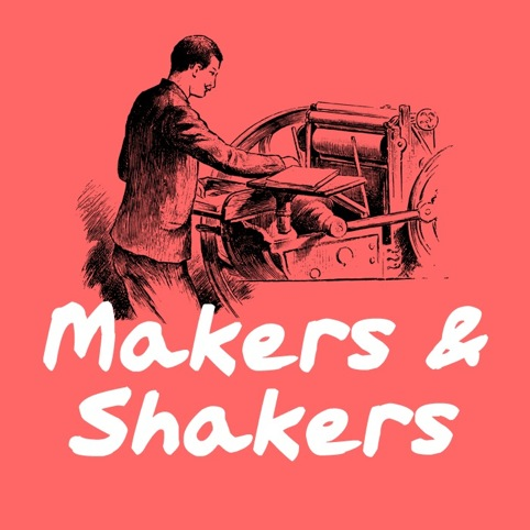 Makers and Shakers