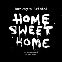 Banksy's Bristol - Home Sweet Home