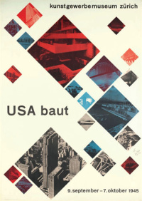 Poster for the 'USA Baut' exhibition at the Kunstgewerbemuseum, Zurich, Switzerland. Designed by Max Bill, 1945