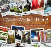 I Wish I Worked There by Kursty Groves and Will Knight