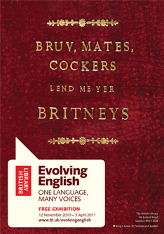 Cog Design has created a marketing campaign for the British Library exhibition Evolving English: One Language, Many Voices, which runs from 12 November to 3 April 2011.