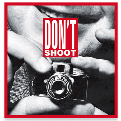 Barbara Kruger Don't Shoot, 2013