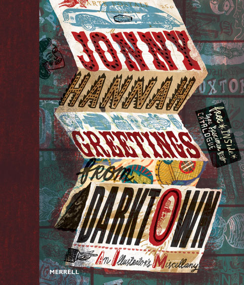 Jonny Hannah: Greetings from Darktown: An Illustrators Miscellany